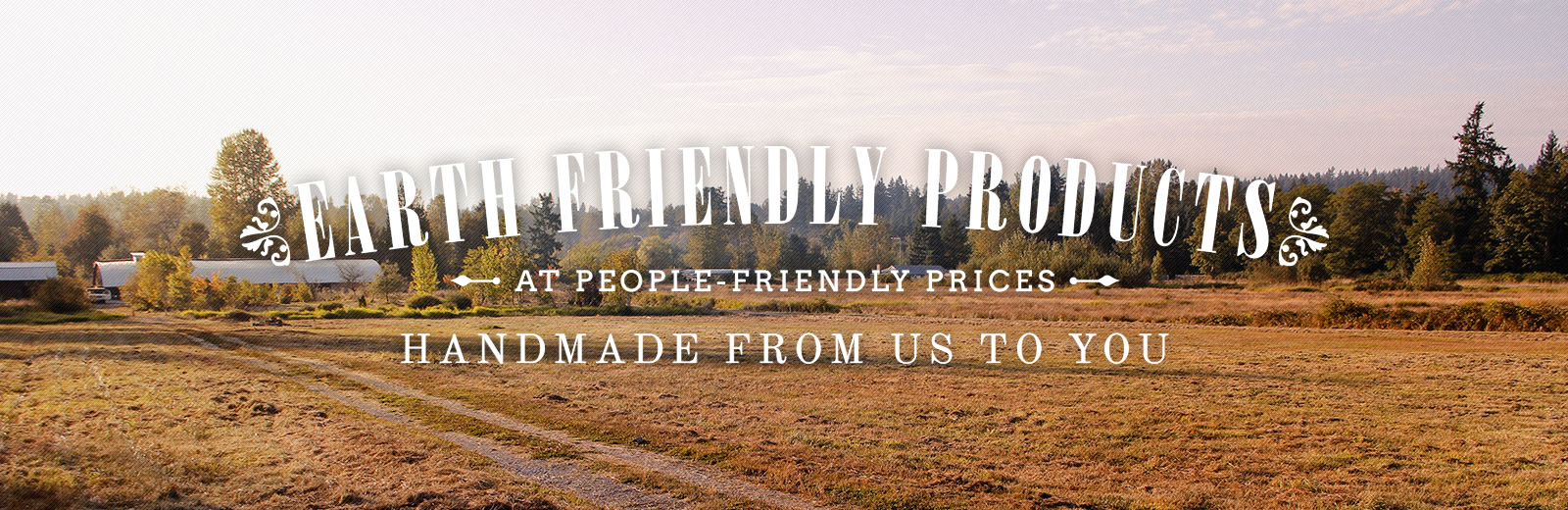 Earth Friendly Products at People Friendly Prices