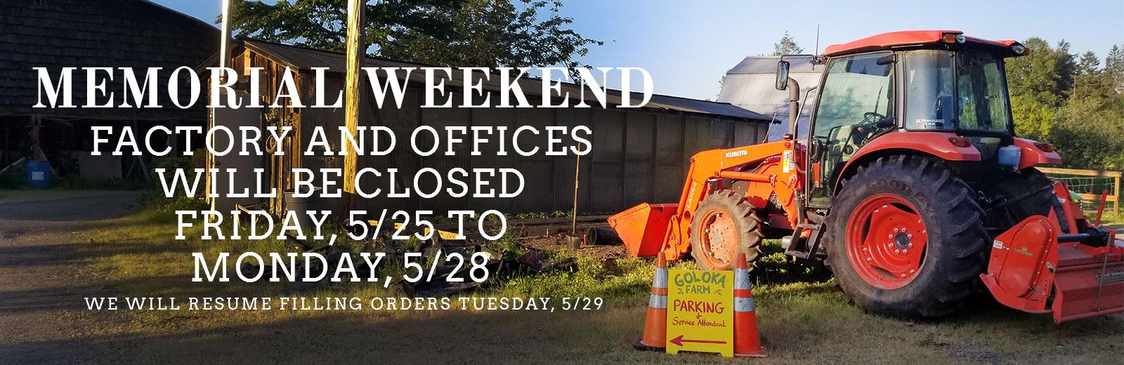 Memorial Weekend - Closed May 25-28