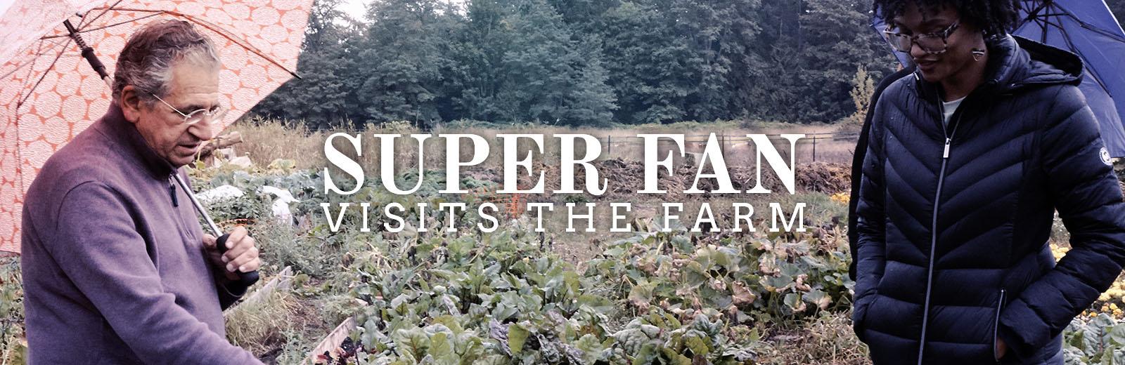 Super Fan Visits The Farm