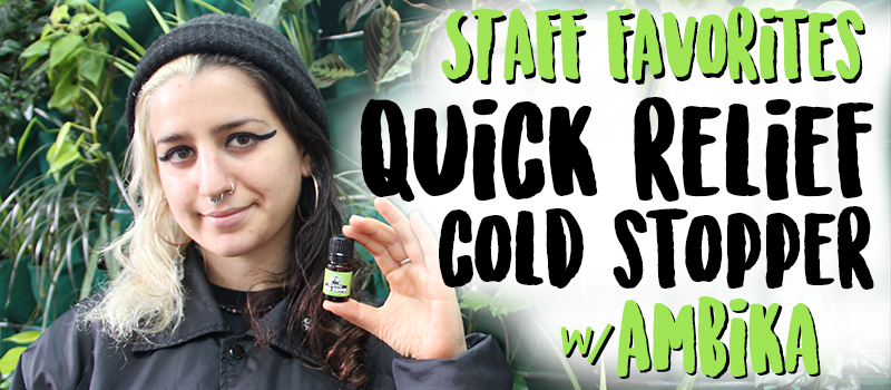Staff Favorites: Quick Relief Cold Stopper