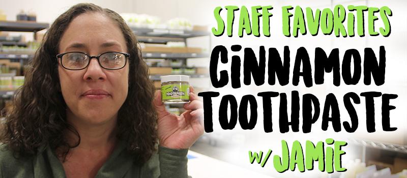 Staff Favorites: Cinnamon Toothpaste