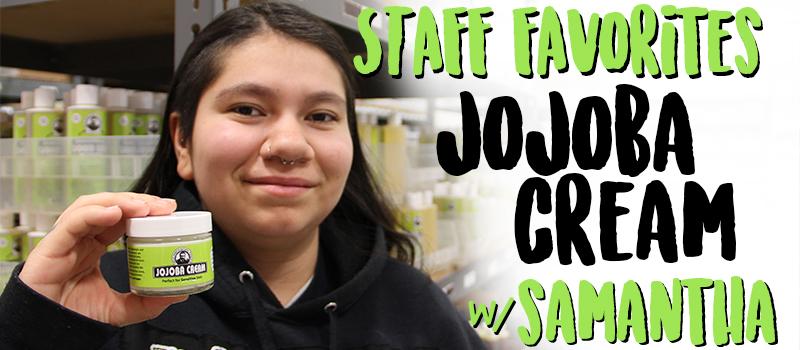 Staff Favorites: Jojoba Cream